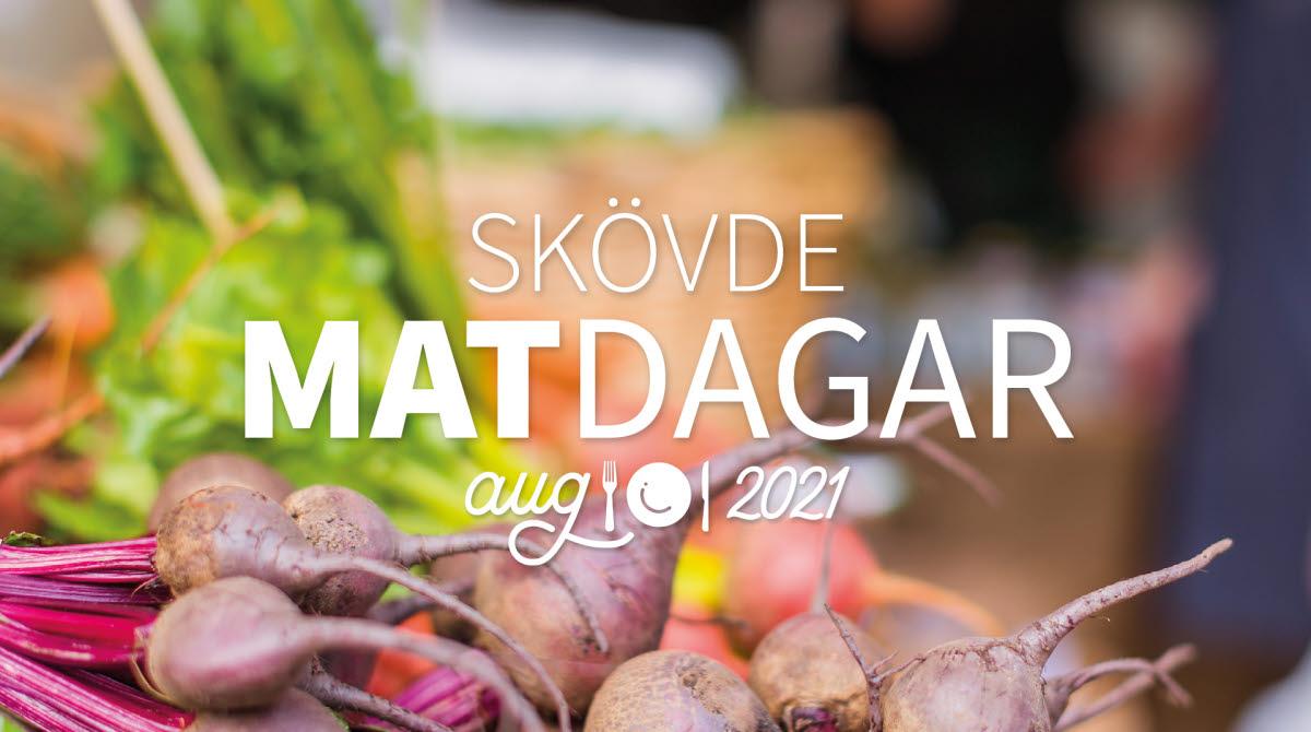 Presentationsbild för Skövde Matdagar augusti 2021. Texten är vit och ligger på ett foto med färska rotfrukter som motiv.