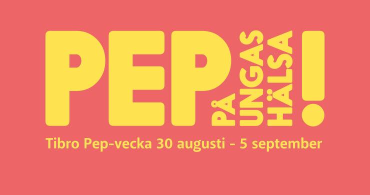 Gul text som säger Pep på ungas hälsa. TIbro Pep-vecka 30 augusti-5september
